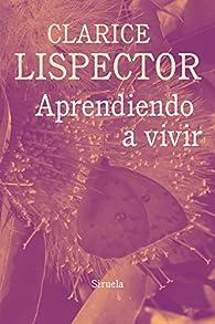 Aprendiendo a vivir par Clarice Lispector