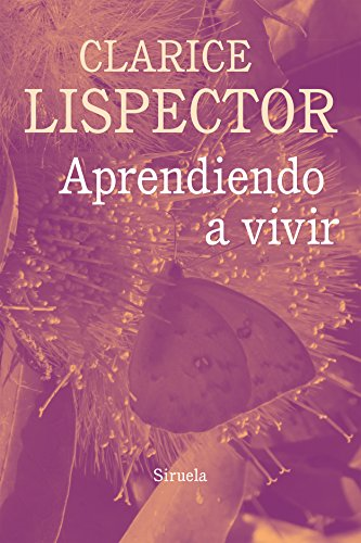 Aprendiendo a vivir (Biblioteca Clarice Lispector nº 13)