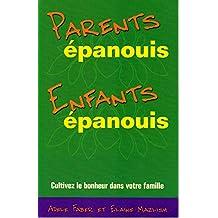 Parents épanouis, enfants épanouis : Cultiver le bonheur dans votre famille