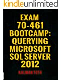 Exam 70-461 Bootcamp: Querying Microsoft SQL Server 2012