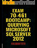 Exam 70-461 Bootcamp: Querying Microsoft SQL Server 2012 (English Edition)