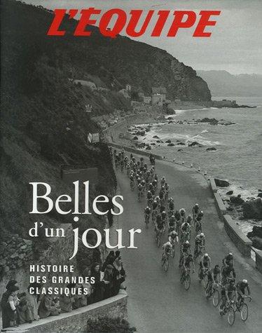 Belles d'un jour, histoire des classiques du cyclisme par Collectif