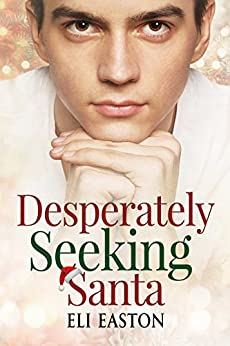 Desperately Seeking Santa by [Easton, Eli]