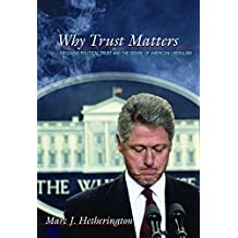 Why Trust Matters: Declining Political Trust and the Demise of American Liberalism (English Edition)