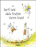 Bertl und Adele treffen Herrn Grant