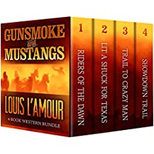 GUNSMOKE AND MUSTANGS: The Louis L'Amour 4 Book Western Bundle - Riders Of The Dawn , Lit A Shuck For Texas, Trail To Crazy Man, Showdown Trail