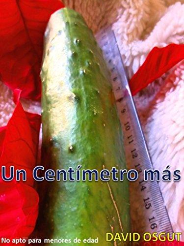 Un Centímetro Más (Spanish Edition)