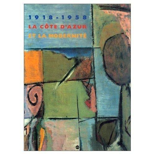 1918-1958 : La Côte d'Azur et la modernité, [exposition, 27 juin-20 octobre 1997
