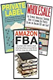 Amazon FBA: 3 in 1 Master class Box Set: Book 1: Amazon FBA + Book 2: Wholesale + Book 3: Private Label (Amazon FBA, Selling Books on Amazon, Selling Amazon Business, Amazon Book Business)