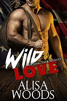 Wild Love (Wilding Pack Wolves 2) - New Adult Paranormal Romance by [Woods, Alisa]