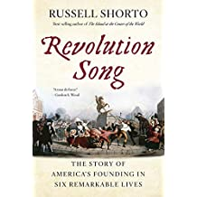 Revolution Song: The Story of America's Founding in Six Remarkable Lives
