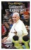 Gaudete et Exsultate: Exhortation apostolique sur l'appel à la sainteté dans le monde actuel
