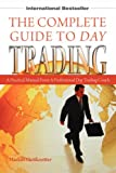 The Complete Guide to Day Trading: A Practical Manual From a Professional Day Trading Coach: The Rules and Ramblings of a Professional Day Trader