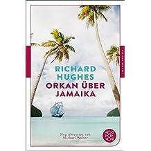 Fischer Klassik: Orkan über Jamaika: Roman. Neu übersetzt von Michael Walter