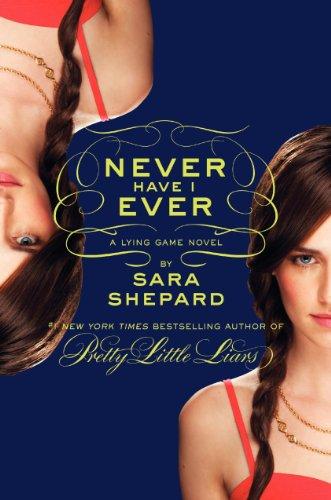 The Lying Game #2: Never Have I Ever par Sara Shepard
