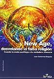 New Age, desvelando la falsa religión: Cuando la moda sustituye a la verdadera creencia (Opinion Y Ensayo)