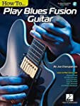 How to Play Blues-Fusion Guitar