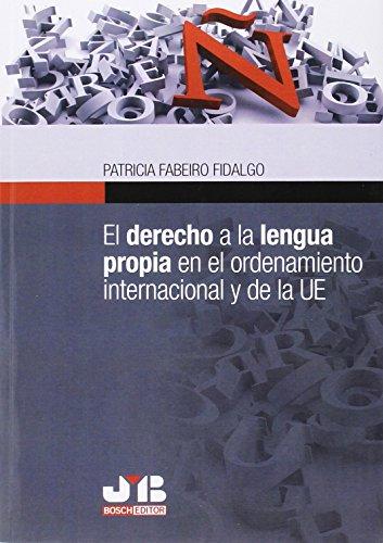 El Derecho A La Lengua Propia En El Ordenamiento Internacional Y De La UE por Patricia Fabeiro Fidalgo