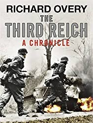 The Third Reich: A Chronicle by Richard Overy (2010-09-30)