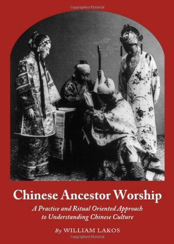 Chinese Ancestor Worship: A Practice and Ritual Oriented Approach to Understanding Chinese Culture by William Lakos (1-Nov-2010) Hardcover