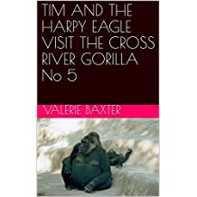 TIM AND THE HARPY EAGLE VISIT THE CROSS RIVER GORILLA  No 5 (English Edition)