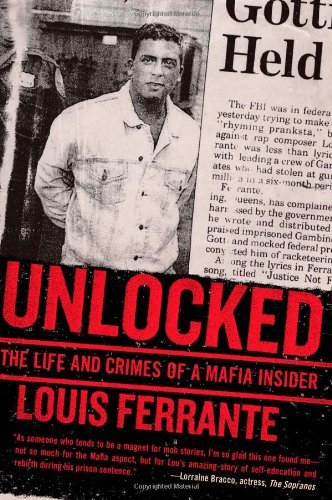 Unlocked: The Life and Crimes of a Mafia Insider by Louis Ferrante (1-Mar-2009) Paperback