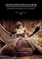 Pedacitos De Muerte de Eduardo Fanegas de la Fuente (29 abr 2011) Tapa blanda