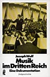 Musik im Dritten Reich. Eine Dokumentation