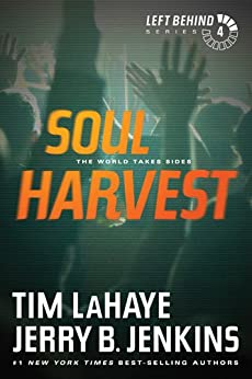 Soul Harvest (Left Behind, No. 4) von [LaHaye, Tim, Jenkins, Jerry B.]