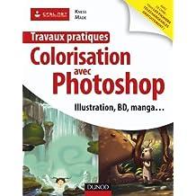 Travaux pratiques Colorisation avec Photoshop - Illustration, BD, manga...