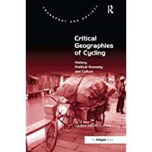 Critical Geographies of Cycling: History, Political Economy and Culture (Transport and Society)