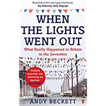 When the Lights Went Out: Britain in the Seventies