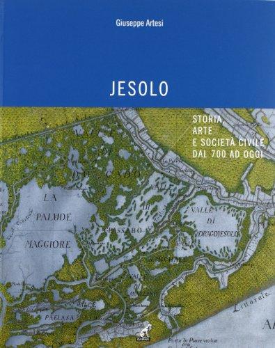 Jesolo. Storia, arte e società civile dal '700 ad oggi