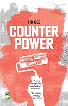 Counterpower: Making Change Happen by [Gee, Tim]