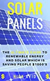 #10: Solar Panels: The Ultimate Guide to Renewable Energy and Solar Panels Which is Saving People $1000's (Solar Panels, Solar Power, Solar Energy, Renewable Energy)