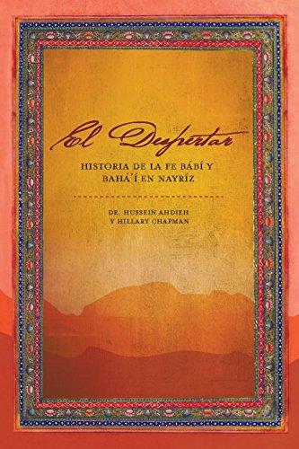 Despertar: Historia de la Fe Bábí y de la Fe Bahá'í en Nayríz por Hussein Ahdieh