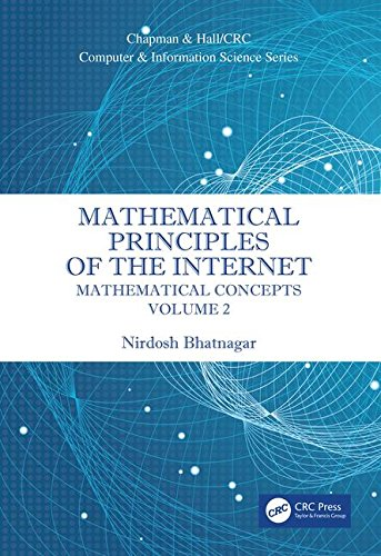 Mathematical Principles of the Internet: Mathematics (Chapman & Hall/Crc Computer and Information Science, Band 2)