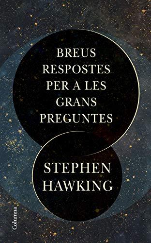 Breus respostes per a les grans preguntes (NO FICCIÓ COLUMNA) por Stephen Hawking