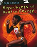 Experiments with Heat and Energy (Cool Science (Paperback)) by Lisa Magloff (2010-01-01)
