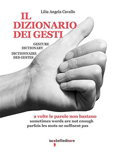 Il dizionario dei gesti. Ediz. italiana, inglese e francese