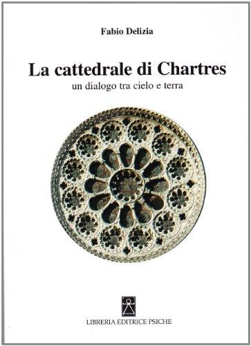 La Cattedrale di Chartres. Un dialogo tra cielo e terra (Simboli e miti) por Fabio Delizia