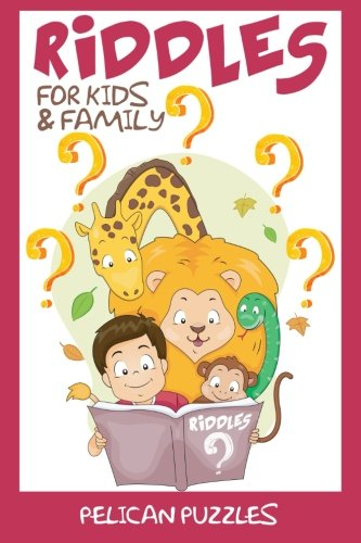 Riddles: For Kids & Family (Riddles For Kids, Books For Kids) por Pelican Puzzles