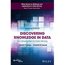 Discovering Knowledge in Data: An Introduction to Data Mining (Wiley Series on Methods and Applications)