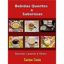Bebidas Quentes e Saborosas: Receitas Caseiras e Fáceis (Portuguese Edition)
