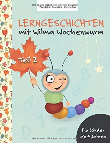 Lerngeschichten mit Wilma Wochenwurm: Teil 2