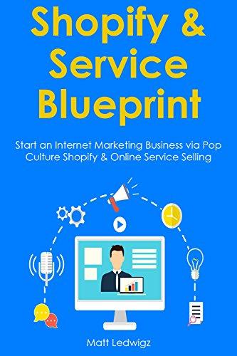 Shopify service blueprint start an internet marketing business shopify service blueprint start an internet marketing business via pop culture shopify online malvernweather Gallery