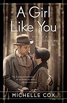 A Girl Like You: A Henrietta and Inspector Howard Novel by [Cox, Michelle]