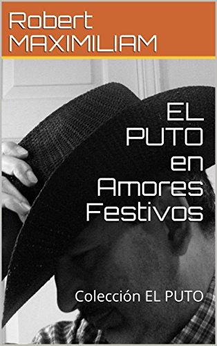EL PUTO en Amores Festivos: Colección EL PUTO por Robert MAXIMILIAM