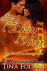 Les désirs d'Oliver (Les Vampires Scanguards t. 7)