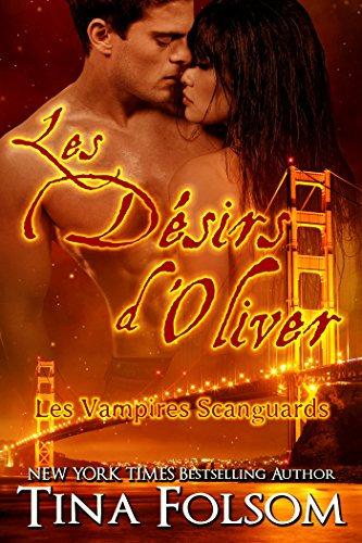 Lire Les désirs d'Oliver (Les Vampires Scanguards t. 7) pdf, epub